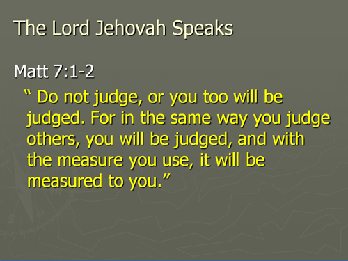Do not be quick to judge